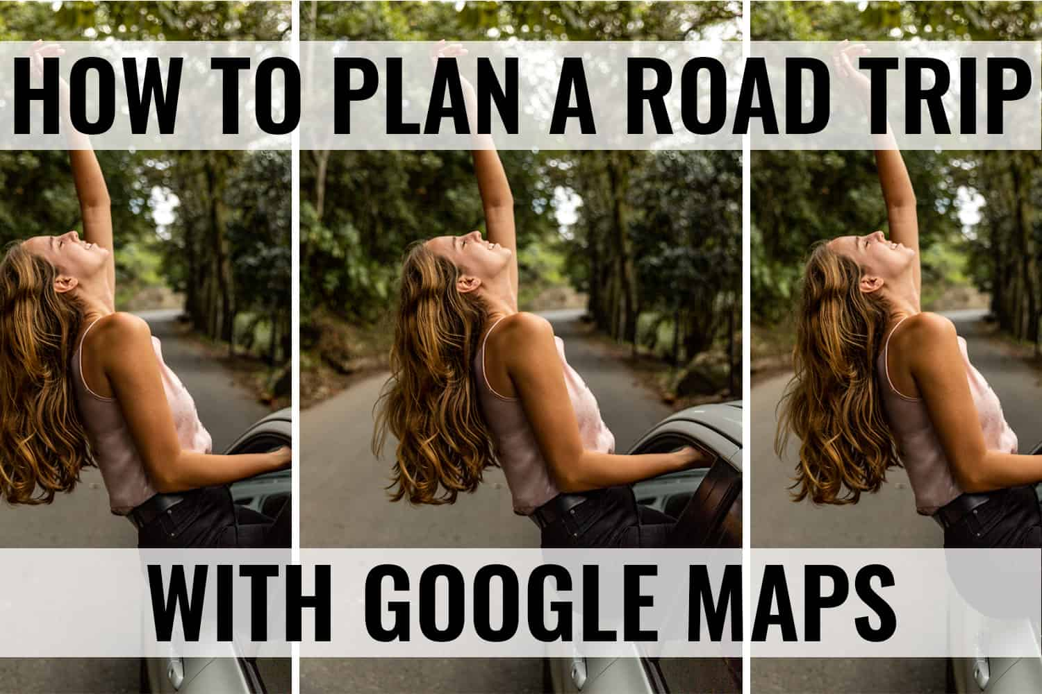 how to plan a road trip with google maps